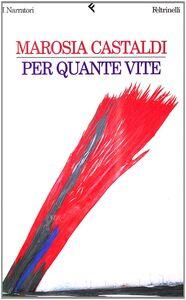 Foto Cover di Per quante vite, Libro di Marosia Castaldi, edito da Feltrinelli
