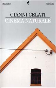 Foto Cover di Cinema naturale, Libro di Gianni Celati, edito da Feltrinelli