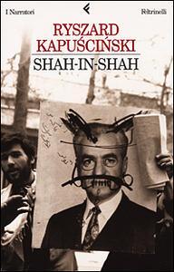 Shah-in-Shah - Ryszard Kapuscinski - copertina