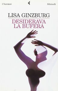 Foto Cover di Desiderava la bufera, Libro di Lisa Ginzburg, edito da Feltrinelli
