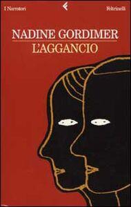 Foto Cover di L' aggancio, Libro di Nadine Gordimer, edito da Feltrinelli