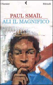 Foto Cover di Ali il Magnifico, Libro di Paul Smaïl, edito da Feltrinelli
