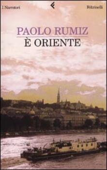 È Oriente - Paolo Rumiz - copertina