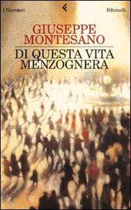 Foto Cover di Di questa vita menzognera, Libro di Giuseppe Montesano, edito da Feltrinelli