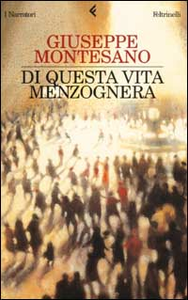 Libro Di questa vita menzognera Giuseppe Montesano