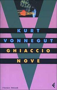 Foto Cover di Ghiaccio-Nove, Libro di Kurt Vonnegut, edito da Feltrinelli