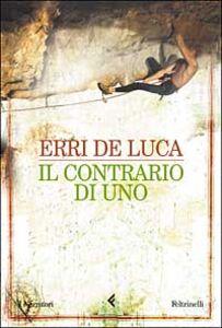 Libro Il contrario di uno Erri De Luca