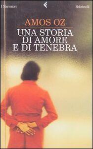 Libro Una storia di amore e di tenebra Amos Oz