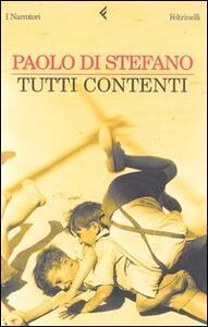 Tutti contenti - Paolo Di Stefano - copertina