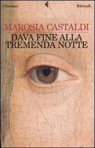 Libro Dava fine alla tremenda notte Marosia Castaldi