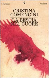 Libro La bestia nel cuore Cristina Comencini