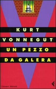 Libro Un pezzo da galera Kurt Vonnegut