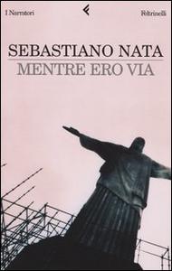 Libro Mentre ero via Sebastiano Nata