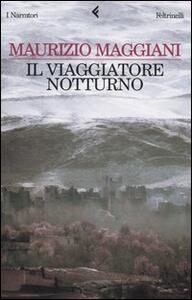 Il viaggiatore notturno - Maurizio Maggiani - copertina