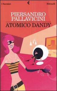 Libro Atomico dandy Piersandro Pallavicini