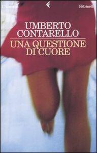 Foto Cover di Una questione di cuore, Libro di Umberto Contarello, edito da Feltrinelli