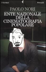 Ente nazionale della cinematografia popolare - Paolo Nori - copertina