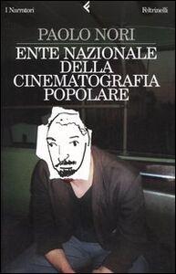 Libro Ente nazionale della cinematografia popolare Paolo Nori