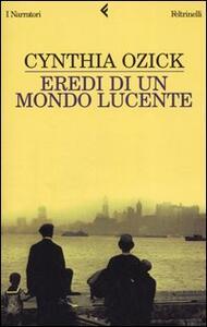 Eredi di un mondo lucente - Cynthia Ozick - copertina