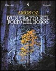 D'un tratto nel folto del bosco - Amos Oz - copertina