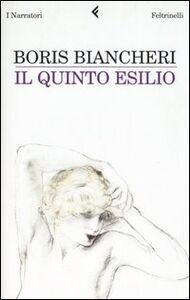 Libro Il quinto esilio Boris Biancheri