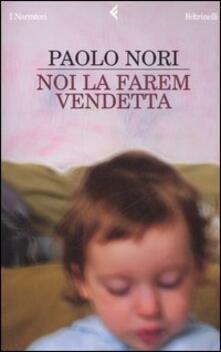 Noi la farem vendetta - Paolo Nori - copertina