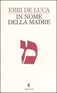 In nome della madre - Erri De Luca - copertina