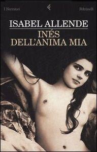 Foto Cover di Inés dell'anima mia, Libro di Isabel Allende, edito da Feltrinelli