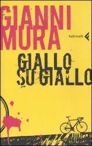 Libro Giallo su giallo Gianni Mura