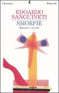 Libro Smorfie. Romanzi e racconti Edoardo Sanguineti