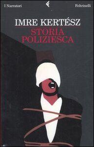 Libro Storia poliziesca Imre Kertész
