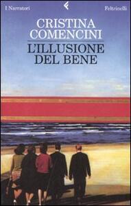 L' illusione del bene - Cristina Comencini - copertina