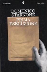 Libro Prima esecuzione Domenico Starnone