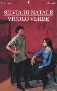 Foto Cover di Vicolo verde, Libro di Silvia Di Natale, edito da Feltrinelli