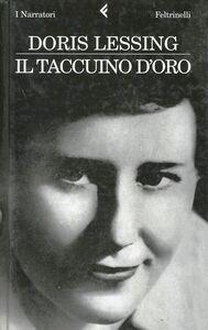 Foto Cover di Il taccuino d'oro, Libro di Doris Lessing, edito da Feltrinelli