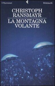 Foto Cover di La montagna volante, Libro di Christoph Ransmayr, edito da Feltrinelli