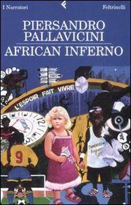 Foto Cover di African inferno, Libro di Piersandro Pallavicini, edito da Feltrinelli