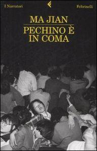 Foto Cover di Pechino è in coma, Libro di Jian Ma, edito da Feltrinelli