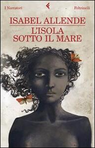 L' isola sotto il mare - Isabel Allende - copertina