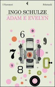 Libro Adam e Evelyn Ingo Schulze