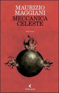 Libro Meccanica celeste Maurizio Maggiani