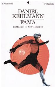 Libro Fama. Romanzo in nove storie Daniel Kehlmann