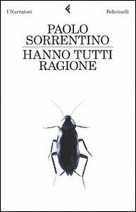 Foto Cover di Hanno tutti ragione, Libro di Paolo Sorrentino, edito da Feltrinelli