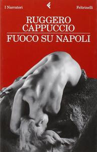 Libro Fuoco su Napoli Ruggero Cappuccio