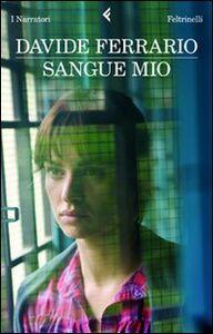 Foto Cover di Sangue mio, Libro di Davide Ferrario, edito da Feltrinelli