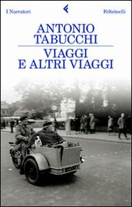 Libro Viaggi e altri viaggi Antonio Tabucchi