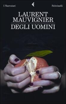 Degli uomini - Laurent Mauvignier - copertina