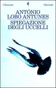 Libro Spiegazione degli uccelli Antonio Lobo Antunes