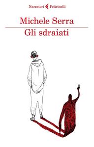 Libro Gli sdraiati Michele Serra