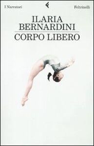 Libro Corpo libero Ilaria Bernardini